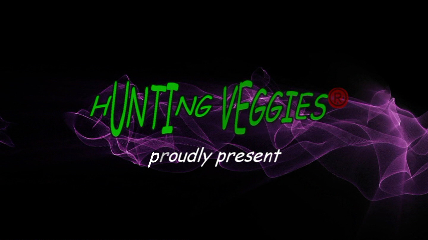 Hunting Veggies(R) proudly present